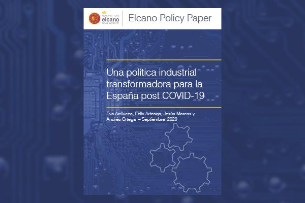 Una política industrial transformadora para la España post COVID-19. Elcano, 2020