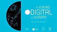 """Encuentro """"El futuro digital de Europa"""""""