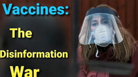 Vaccines: The Disinformation War